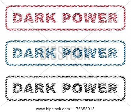 Dark Power text textile seal stamp watermarks. Blue, red, black fabric vectorized texture. Vector tag inside rounded rectangular banner. Rubber sticker with fiber textile structure.