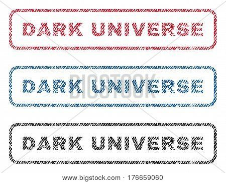 Dark Universe text textile seal stamp watermarks. Blue, red, black fabric vectorized texture. Vector caption inside rounded rectangular shape. Rubber emblem with fiber textile structure.