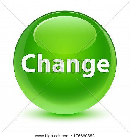 Change Glassy Green Round Button
