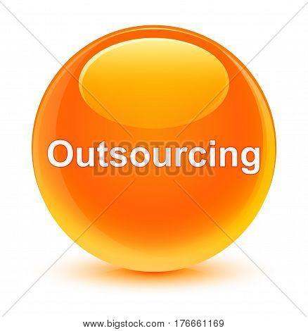 Outsourcing Glassy Orange Round Button
