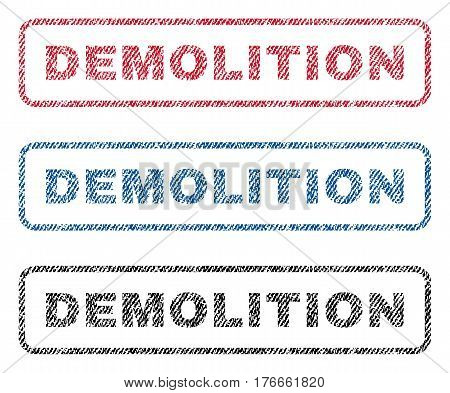 Demolition text textile seal stamp watermarks. Blue, red, black fabric vectorized texture. Vector tag inside rounded rectangular banner. Rubber sign with fiber textile structure.