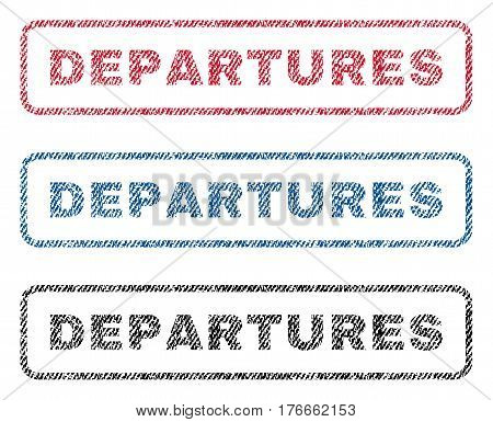 Departures text textile seal stamp watermarks. Blue, red, black fabric vectorized texture. Vector tag inside rounded rectangular shape. Rubber sticker with fiber textile structure.