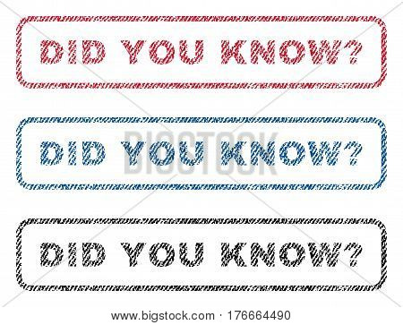 Did You Know Question text textile seal stamp watermarks. Blue, red, black fabric vectorized texture. Vector caption inside rounded rectangular shape. Rubber sticker with fiber textile structure.