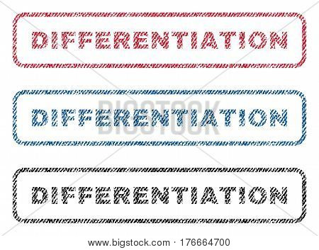Differentiation text textile seal stamp watermarks. Blue, red, black fabric vectorized texture. Vector caption inside rounded rectangular shape. Rubber sticker with fiber textile structure.