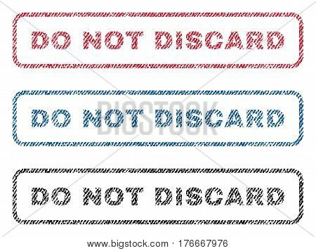Do Not Discard text textile seal stamp watermarks. Blue, red, black fabric vectorized texture. Vector caption inside rounded rectangular shape. Rubber sign with fiber textile structure.