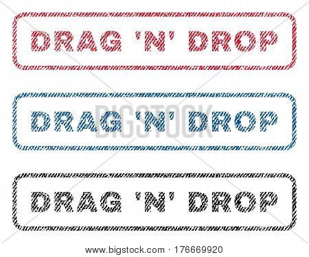 Drag 'N' Drop text textile seal stamp watermarks. Blue, red, black fabric vectorized texture. Vector caption inside rounded rectangular banner. Rubber sign with fiber textile structure.