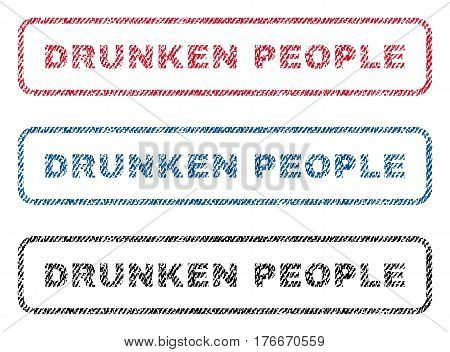 Drunken People text textile seal stamp watermarks. Blue, red, black fabric vectorized texture. Vector caption inside rounded rectangular shape. Rubber emblem with fiber textile structure.