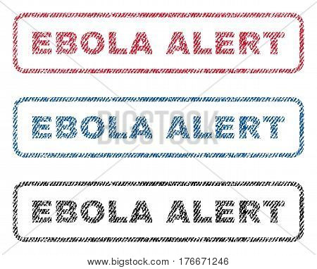 Ebola Alert text textile seal stamp watermarks. Blue, red, black fabric vectorized texture. Vector tag inside rounded rectangular banner. Rubber emblem with fiber textile structure.