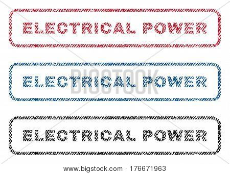 Electrical Power text textile seal stamp watermarks. Blue, red, black fabric vectorized texture. Vector caption inside rounded rectangular shape. Rubber sticker with fiber textile structure.