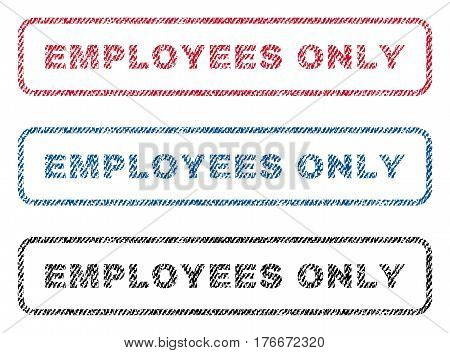 Employees Only text textile seal stamp watermarks. Blue, red, black fabric vectorized texture. Vector tag inside rounded rectangular banner. Rubber emblem with fiber textile structure.