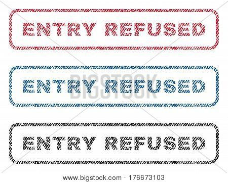 Entry Refused text textile seal stamp watermarks. Blue, red, black fabric vectorized texture. Vector tag inside rounded rectangular banner. Rubber sign with fiber textile structure.