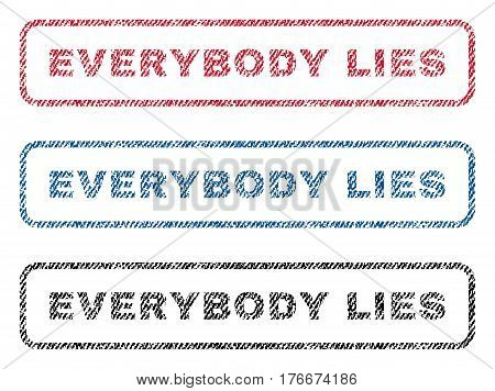 Everybody Lies text textile seal stamp watermarks. Blue, red, black fabric vectorized texture. Vector tag inside rounded rectangular banner. Rubber emblem with fiber textile structure.