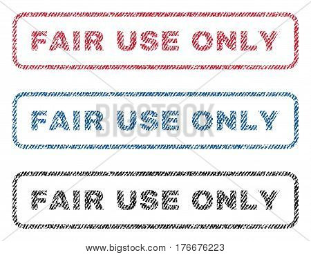 Fair Use Only text textile seal stamp watermarks. Blue, red, black fabric vectorized texture. Vector caption inside rounded rectangular shape. Rubber sign with fiber textile structure.