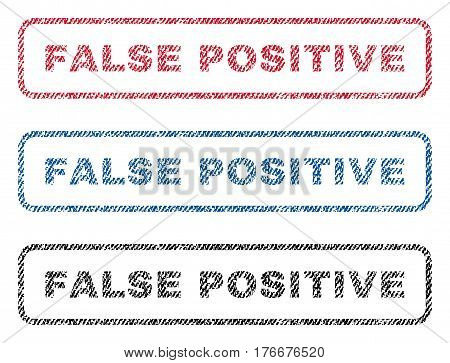 False Positive text textile seal stamp watermarks. Blue, red, black fabric vectorized texture. Vector tag inside rounded rectangular shape. Rubber emblem with fiber textile structure.