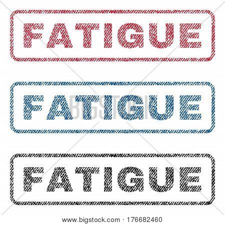 Fatigue text textile seal stamp watermarks. Blue, red, black fabric vectorized texture. Vector caption inside rounded rectangular banner. Rubber emblem with fiber textile structure.