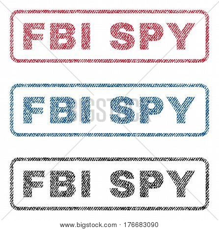 FBI Spy text textile seal stamp watermarks. Blue, red, black fabric vectorized texture. Vector tag inside rounded rectangular shape. Rubber sticker with fiber textile structure.