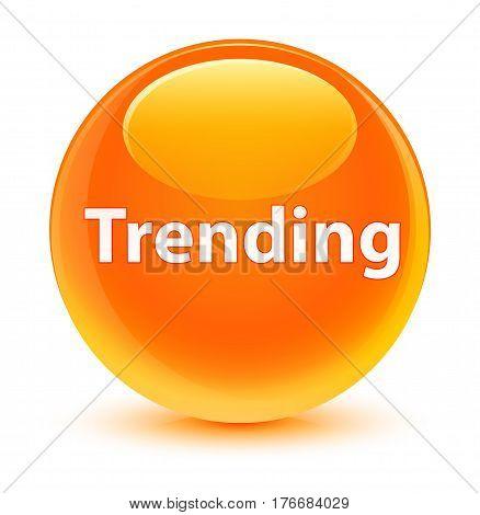 Trending Glassy Orange Round Button