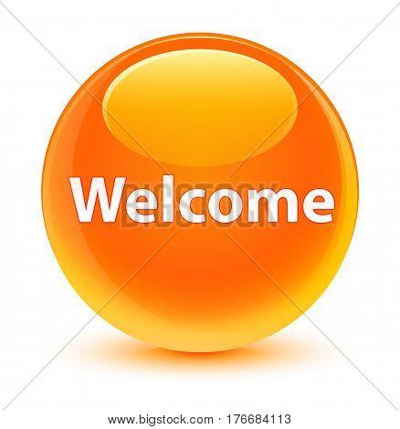 Welcome Glassy Orange Round Button