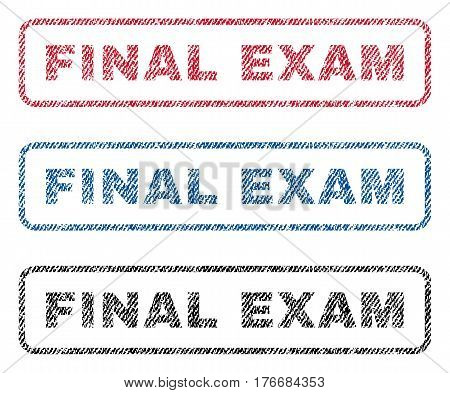 Final Exam text textile seal stamp watermarks. Blue, red, black fabric vectorized texture. Vector caption inside rounded rectangular banner. Rubber emblem with fiber textile structure.