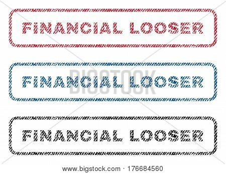 Financial Looser text textile seal stamp watermarks. Blue, red, black fabric vectorized texture. Vector caption inside rounded rectangular shape. Rubber sign with fiber textile structure.