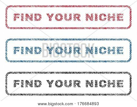 Find Your Niche text textile seal stamp watermarks. Blue, red, black fabric vectorized texture. Vector caption inside rounded rectangular shape. Rubber sign with fiber textile structure.