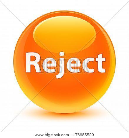 Reject Glassy Orange Round Button