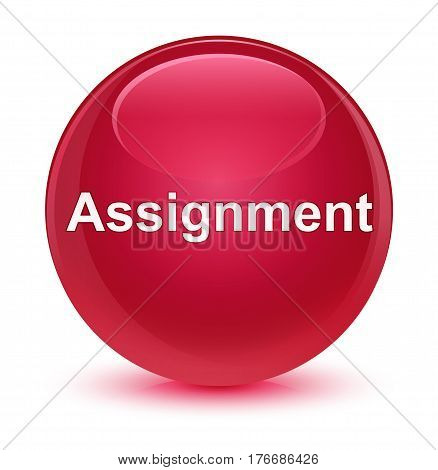 Assignment Glassy Pink Round Button