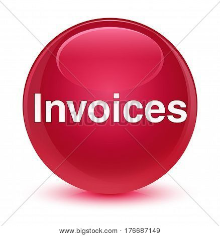 Invoices Glassy Pink Round Button