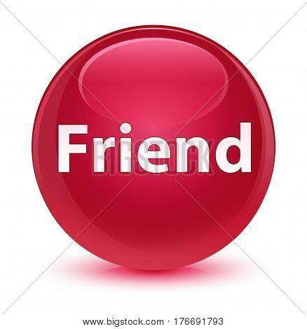 Friend Glassy Pink Round Button