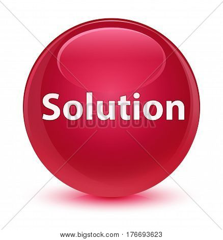 Solution Glassy Pink Round Button