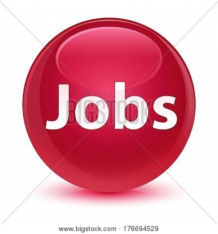 Jobs Glassy Pink Round Button