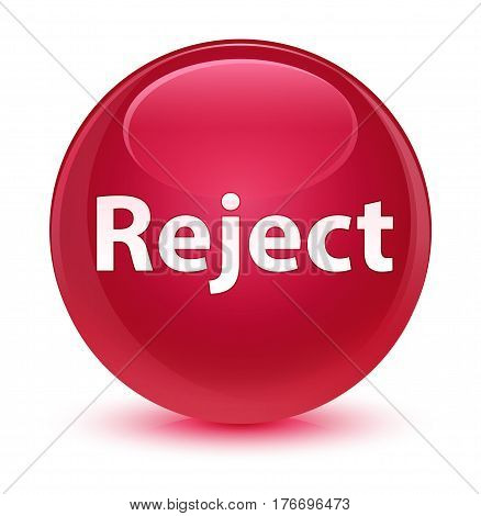 Reject Glassy Pink Round Button