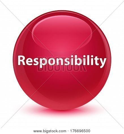 Responsibility Glassy Pink Round Button