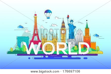 World - modern vector line travel illustration. Discover Russia, England, USA, France. Have a trip, enjoy your vacation. Be on a journey. See landmarks like stature of liberty, kremlin, tower