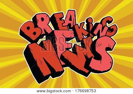 Breaking News old inscription. Pop art retro vector illustration
