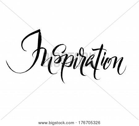Inspiration. Brush hand lettering illustration. Inspiring quote. Motivating modern calligraphy. Can be used for photo overlays, posters, clothes, prints, cards. Vector illustration stock vector.