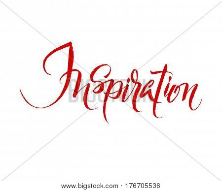 Inspiration. Brush hand lettering illustration. Inspiring quote. Motivating modern red calligraphy. Can be used for photo overlays, posters, prints, cards. Vector illustration stock vector.