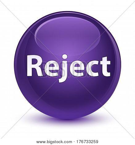 Reject Glassy Purple Round Button