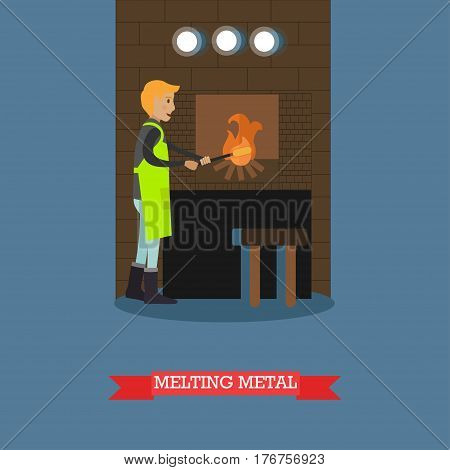 Vector illustration of foundry worker melting metal castings in furnace. Metalworking, founder concept design element in flat style.