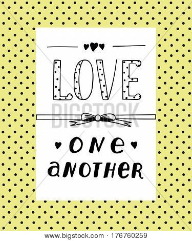 Hand lettering Love each other with hearts. Biblical background. Christian poster. Card.
