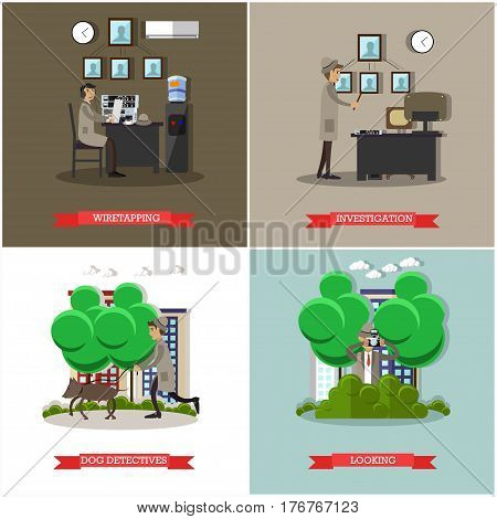 Vector set of investigation posters. Wiretapping, Investigation, Dog detective and Looking flat style design elements.