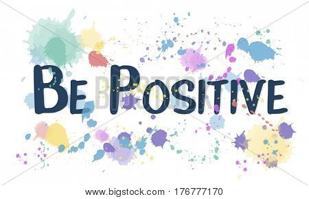 Positive Attitude Choice Optimism Inspire