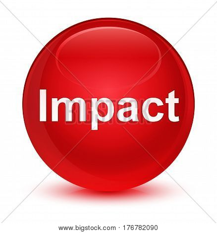 Impact Glassy Red Round Button