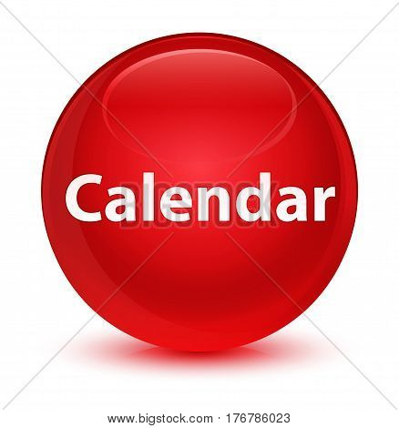 Calendar Glassy Red Round Button