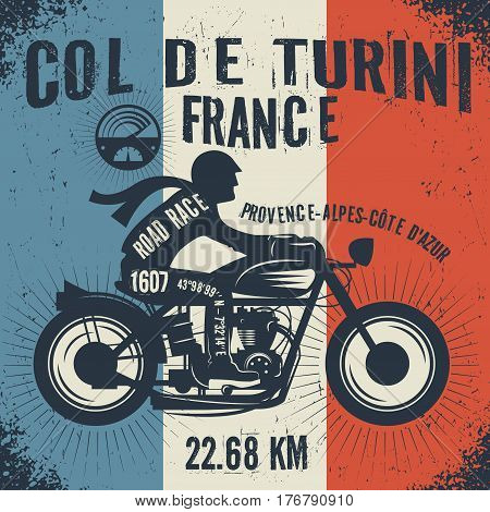 Biker driving a motorcycle. Label with text Col de Turini France. Poster motorcycle club. Vector illustration
