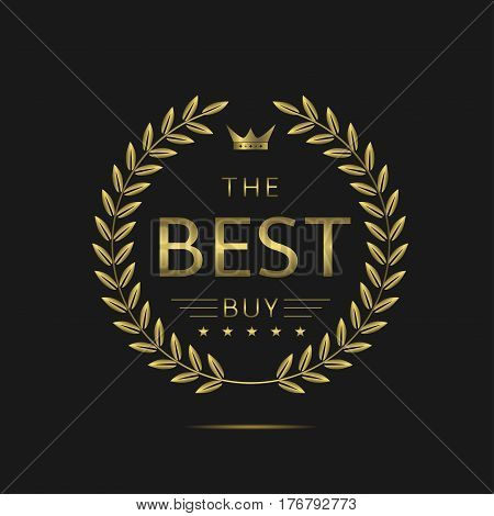 The best buy. Golden laurel wreath label with crown and stars, royal luxury award