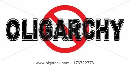 Ban Oligarchy the scenario where governmental power is concentrated in the hands of a few overt and covert.