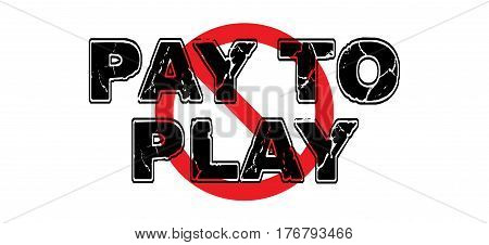 Ban Pay to Play the practice of exchanging money for access to services or privilege used by corrupted politicians.