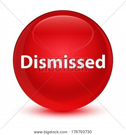 Dismissed Glassy Red Round Button