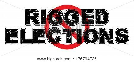 Ban Rigged Elections in which widespread voter fraud creates a predetermined result caused by fraud and criminality.